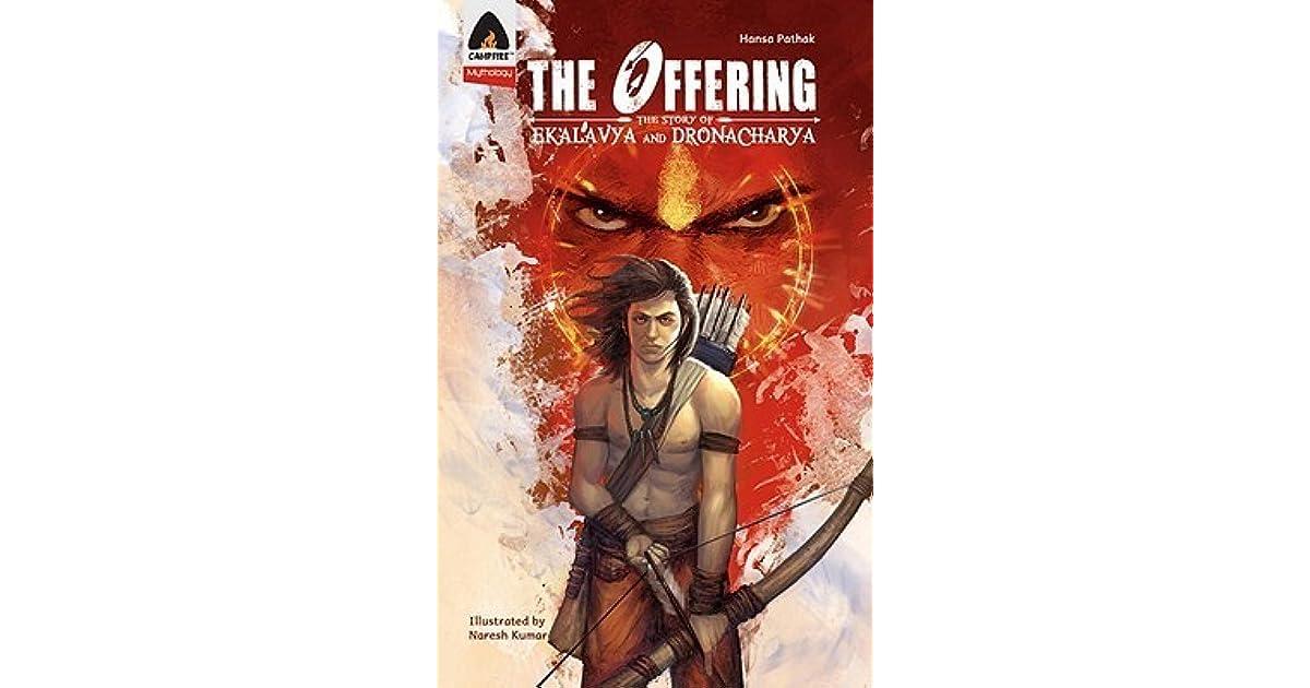 The Offering The Story Of Ekalavya And Dronacharya By Hansa Pathak