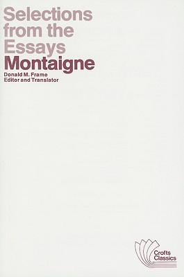 Selections from the Essays of Montaigne (Crofts Classics)