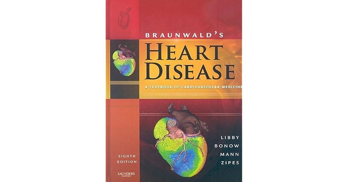 Braunwald's Heart Disease: A Textbook of Cardiovascular
