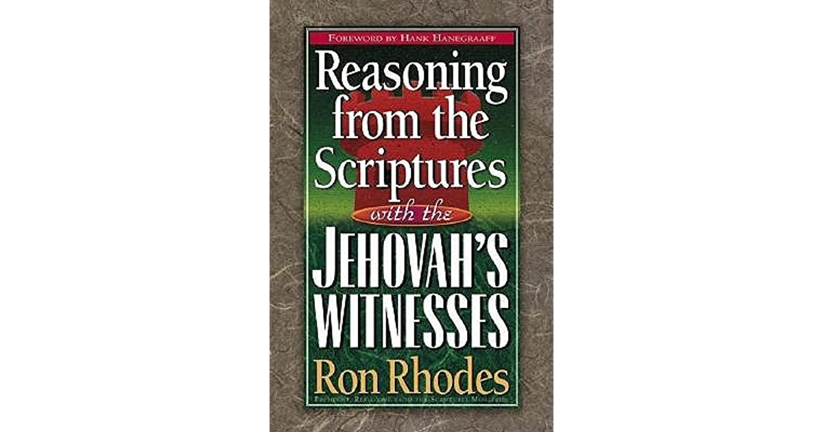 Reasoning From The Scriptures With The Jehovahs Witnesses By Ron Rhodes