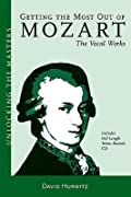 Getting the Most Out of Mozart: The Vocal Works
