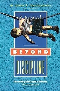 Beyond Discipline : Parenting That Lasts a Lifetime