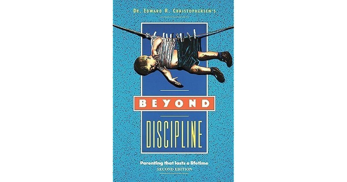 Beyond Discipline: Parenting that Lasts a Lifetime