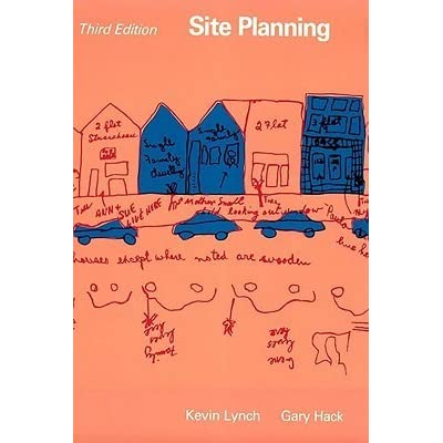 Site Planning by Kevin Lynch – Site Planning Kevin Lynch
