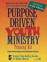 Purpose Driven Youth Ministry Training Kit: 5 Strategic Team-Building Sessions for Healthy Ministry