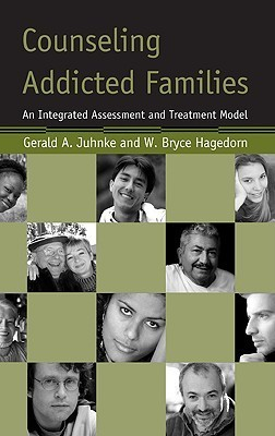 Counseling Addicted Families An Integrated Assessment and Treatment Model