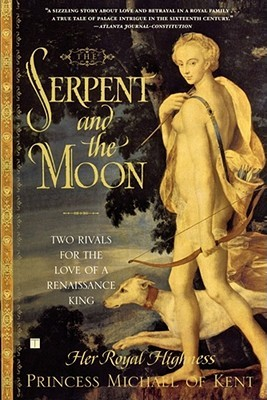 The Serpent and the Moon: Two Rivals for the Love of a Renaissance King