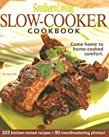 Slow-Cooker Cookbook: 203 Kitchen-Tested Recipes (Southern Living)