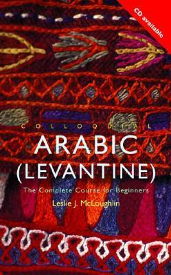 Colloquial Arabic (Levantine) The Complete Course for Beginners, 3rd Edition