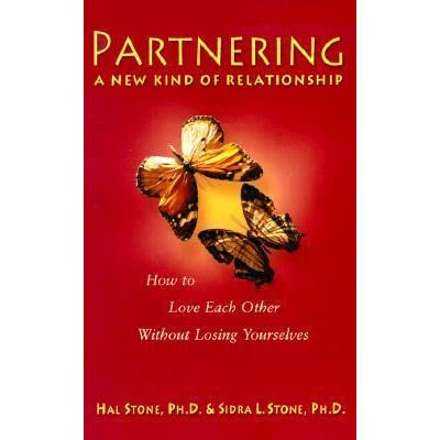 Partnering A New Kind Of Relationship By Hal Stone