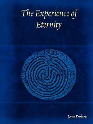 Dubuis, Jean - The Experience of Eternity