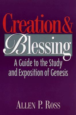 Creation and Blessing by Allen P. Ross