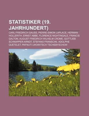 Statistiker (19. Jahrhundert): Carl Friedrich Gauss, Pierre-Simon Laplace, Herman Hollerith, Ernst ABBE, Florence Nightingale, Francis Galton