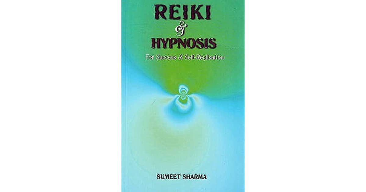 Reiki And Hypnosis For Success And Self Realisation by Sumeet Sharma