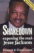 Shakedown: Exposing the Real Jesse Jackson