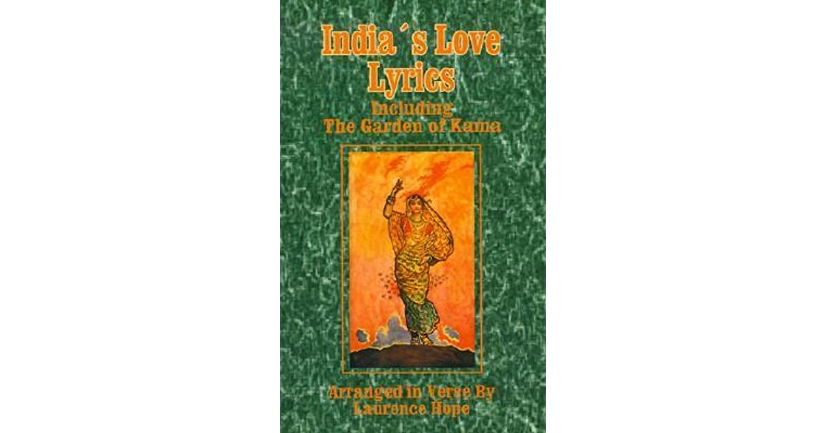 India\'s Love Lyrics: Including the Garden of Kama by Laurence Hope