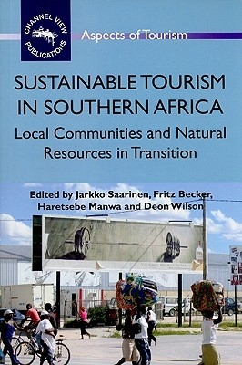 Sustainable Tourism in Southern Africa: Local Communities and Natural Resources in Transition