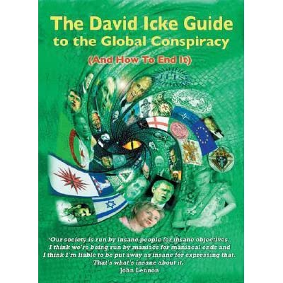 The david icke guide to the global conspiracy (and how to end it.