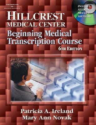 Hillcrest Medical Center: Beginning Medical Transcription Course