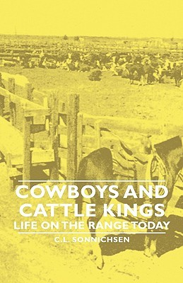 Cowboys and Cattle Kings - Life on the Range Today