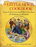 The Little House Cookbook: Frontier Foods from Laura Ingalls Wilder's Classic Stories