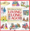 The Usborne Book of Living Long Ago (Explainers)