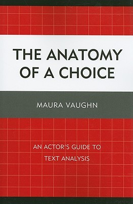 The Anatomy of a Choice: An Actor's Guide to Text Analysis