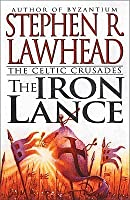 The Iron Lance (The Celtic Crusades, #1)