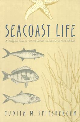 Seacoast Life an Ecological Guide to Natural Seashore Communities in North Carolina
