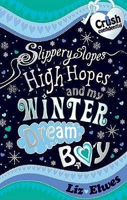 Slippery Slopes, High Hopes and My Winter Dream Boy
