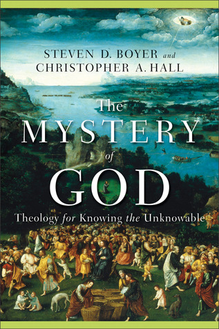 Mystery of God by Christopher A. Hall