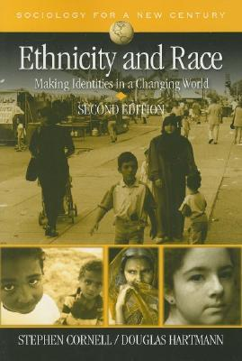 Ethnicity and Race: Making Identities in a Changing World (Sociology for a New Century)