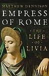Empress of Rome: The Life of Livia