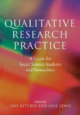 qualitative-research-practice a-guide-for-social-science-students-and-researchers jane-ritchie-and-jane-lewis-eds 20031