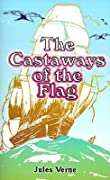 The Castaways of the Flag (Extraordinary Voyages, #47)