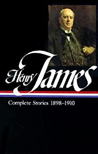 Henry James: Complete Stories 1898-1910