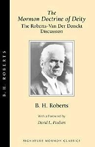 The Mormon Doctrine of Deity: The Roberts-Van Der Donckt Discussion  (Signature Mormon Classics, No 3.)