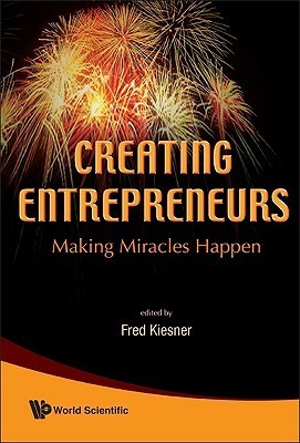 Creating Entrepreneurs Making Miracles Happen