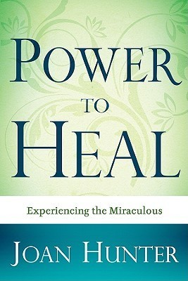 Power To Heal - Joan Hunter