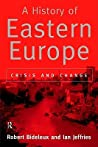 A History of Eastern Europe by Robert Bideleux