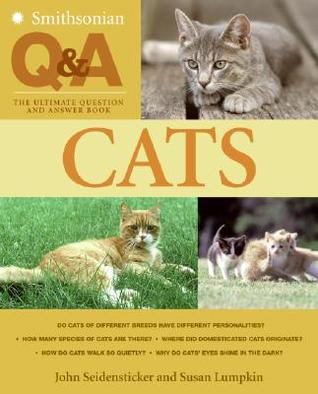 Smithsonian Q  A: Cats: The Ultimate Question and Answer Book