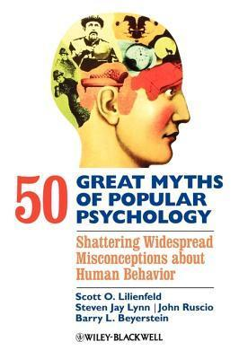 50-Great-Myths-of-Popular-Psychology-Shattering-Widespread-Misconceptions-about-Human-Behavior