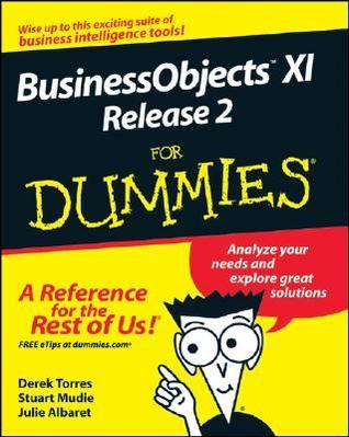 BusinessObjects XI Release 2 for Dummies (ISBN - 0470181125)