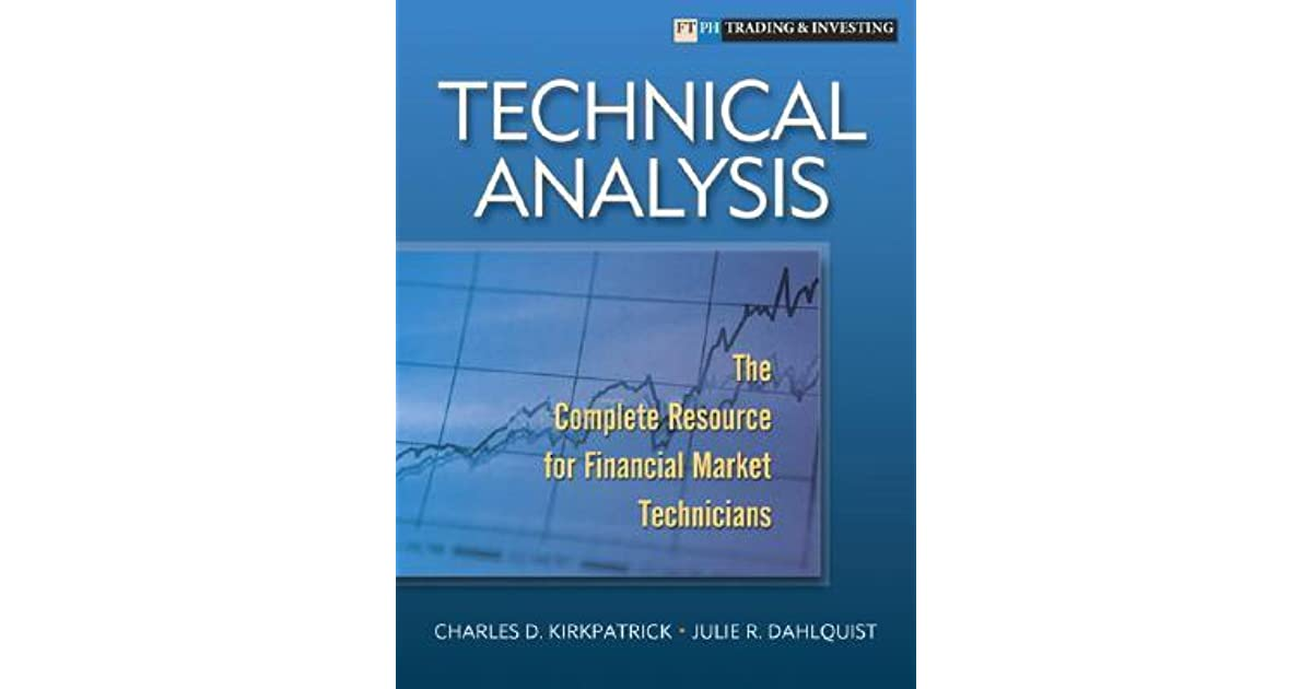 Technical Analysis: The Complete Resource for Financial
