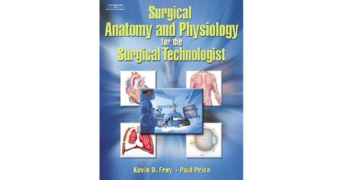 Surgical Anatomy and Physiology for the Surgical Technologist by ...