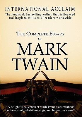 the complete essays of mark twain by mark twain