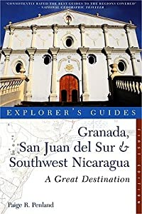 Explorer's Guide Granada, San Juan del Sur  Southwest Nicaragua: A Great Destination