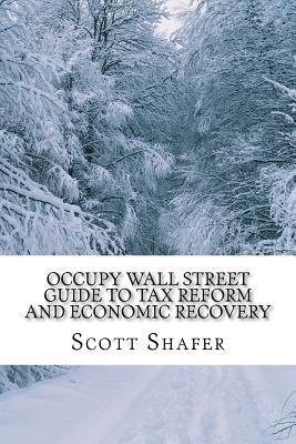 Occupy Wall Street Guide to Tax Reform and Economic Recovery: Tax Reform Made Simple
