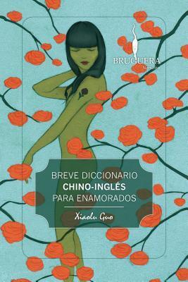 Breve diccionario chino-inglés para enamorados