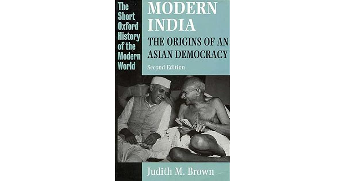 Modern India The Origins Of An Asian Democracy By Judith M Brown
